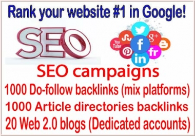 SEO campaigns-1000 Do-follow backlinks- 1000 Article directories backlinks-20 Web 2.0 blogs backlinks