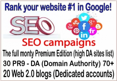 HQ SEO campaigns-The full monty Premium Edition-30 PR9 - DA (Domain Authority) 70-20 Web 2.0 blogs backlinks