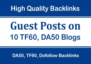 Publish Guest Post on 10 High Authority Blogs, TF60, DA50