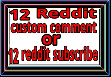 12 Reddit custom comment fast delivery within 48 hours
