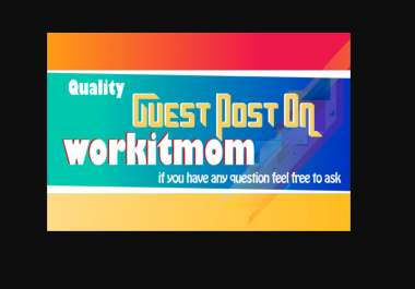 I Can publish A guest post on workitmom With Dofollow links
