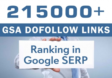 Boost Ranking in Google SERP with 215,000 GSA Dofollow Links