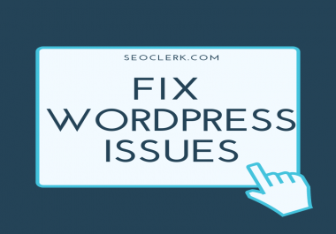 Fix Any Wordpress Issues Fast