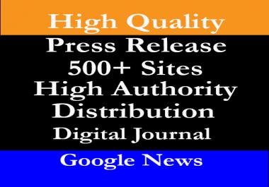 Press Release Distribution to 500+ Websites including Google News, Digital Journal