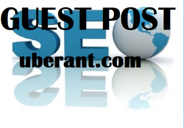 Write and Publish On HQ Authority uberant.com  With dofollow