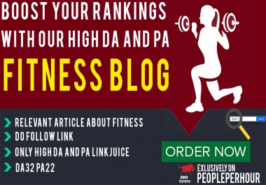 Write an article on DA32/PA22 fitness blog with Do-follow Link
