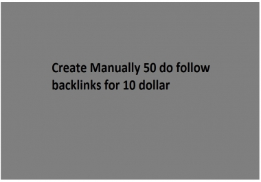 Create Manually 50 do follow backlinks for 10 dollar