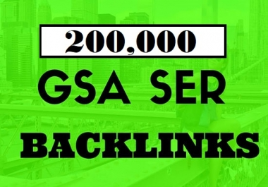 200,000 Gsa high-quality & Powerful SEO Backlink
