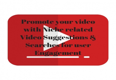 Promote your video with Niche related Video Suggestions & Searches for user Engagement!