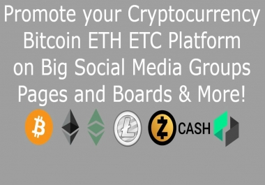 Promote your Cryptocurrency Bitcoin ETH ETC on Big Social Media Groups Pages and Boards & More!