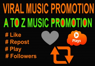 Music Viral Promotion 1,50,000 USA Music Play & 250 Like, 250 Repost/Followers &  50 Comments