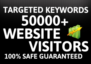 Get Real 50000+ Targeted Keywords Website Visitors From Worldwide For 5 Days