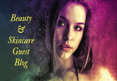FIVE Beauty and Personal Care Guest Posts- High Quality, NO PBN, Genuine Blog Outreach