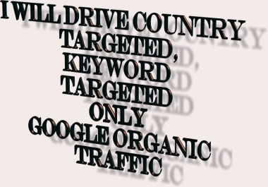 Get 30K KEYWORD TARGETED DIRECT GOOGLE TRAFFIC