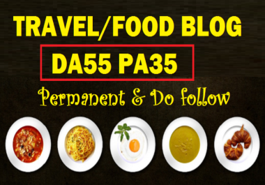 create and provide guest post on Travelling and Food Niche DA55 PA35 Blog