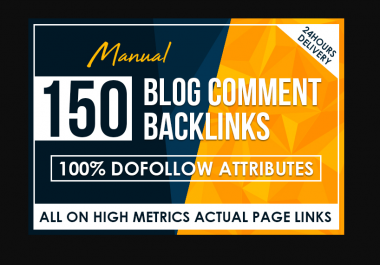 150 Manual Dofollow Blog Comment Backlinks High Tf Cf Da Pa PBN Service