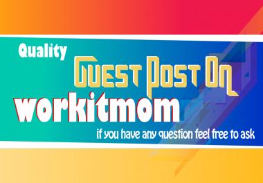 Provide a guest blog on WorkitMom DA55 PA53, Dofollow Backlink