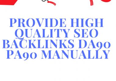 Provide High Quality SEO Backlinks Da90 Pa90 Manually
