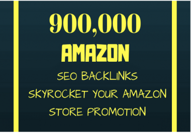 Give your amazon SEO a boost with 900,000 powerful gsa backlinks