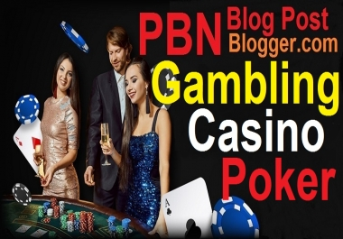 50 Casino,Gambling,Poker,Betting Related High Quality PBNs Blog Post INDEX Quality backlinks
