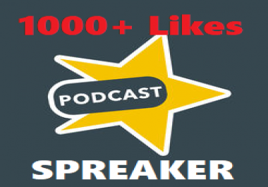 1000+ SPREAKER LIKES for podcasts HQ
