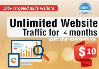 UNLIMITED+Real your Website TRAFFIC for 4 months