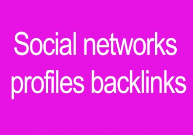 Social networks profiles backlinks 7000 backlinks