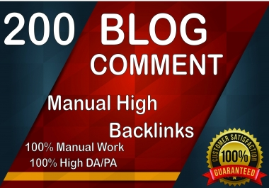 200 Manually Blog Comment Unique Domain SEO Backlinks High DA/PA