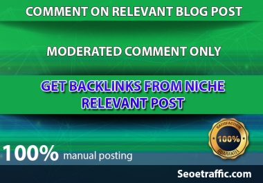 33 comments on relevant niche targeted blogs Get backlinks from HQ relevent blogs