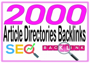 Do 2000 Article directories - Highly Authorized Google Dominating Backlinks