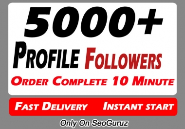 Instant 5000+ Social Profile Followers High Quality