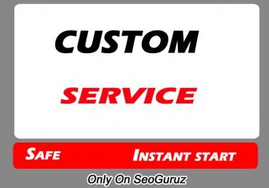 We Will Provide custom service