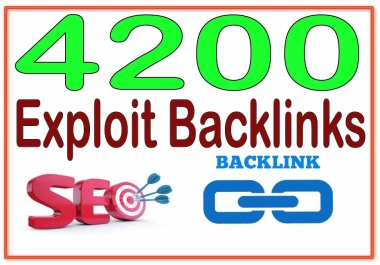 Provide 4200 Exploit  High PR Metrics Backlinks