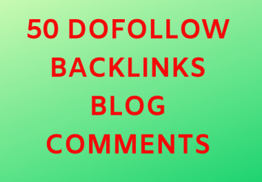 Create 50 dofollow backlinks blog comments for alexa ranking