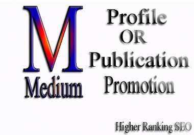 Promote To Your Medium Link , Powerful Package Higher Rankling SEO