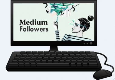 High Quality 4000+Medium Followers Real,Fast,Non drop,Safe Within 15-20 days