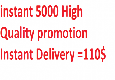 instant 5000 High Quality promotion Instant Delivery
