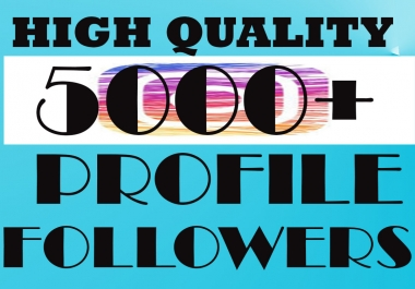 GET 5000+Profile Followers In 2-3H [PERMANENT]