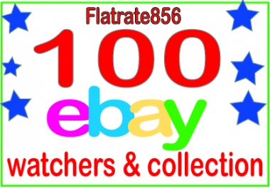 add 100 UK,USA,AU,CAD Ebay watchers & collection to boost your sales