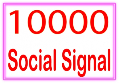 Do 10000+ Social Signal Of High Quality backlinks for your URL and keywords