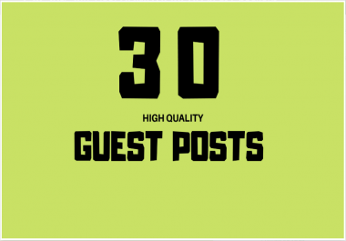 Do 30x High Quality Guest Post Or Blog Post On Unique Domains