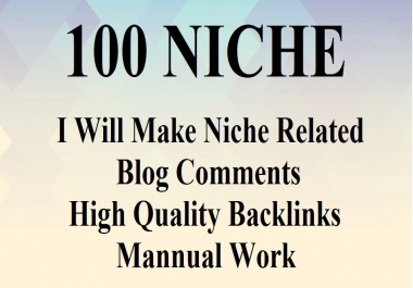 Make 100 Niche Related Blog Comment High Quality Backlinks