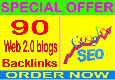 SEO Rank- Create 90 HQ. Web 2.0 blogs PR7 to PR10 Backlinks Boost SEO Ranking