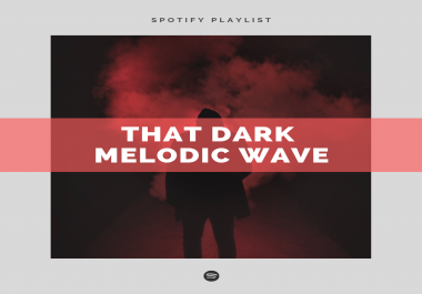 """Join """"THAT DARK MELODIC WAVE"""" high-end playlist for $5"""