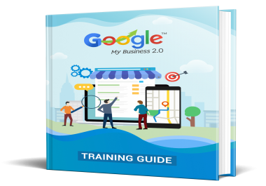 Google My Business 2.0 Training Guide Updated for 2019