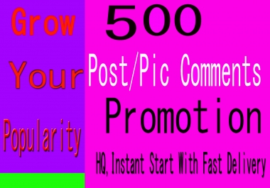 Instant Start, 500+ HQ, Random Comments In Social Post and Videos promotion