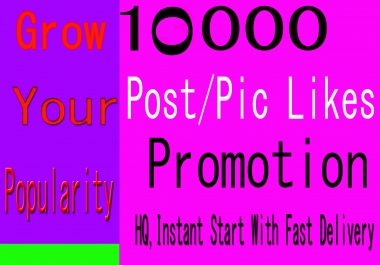Super Fast 10000+ High Quality Social Pictures Post Promotion Emergency delivery