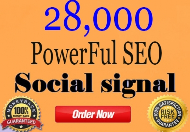 Powerful 28,000 SEO Friendly Social Signals To Boost Your Website Ranking