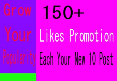 High Quality Instant 150+ Promotion Each Last 10 Posts Photo