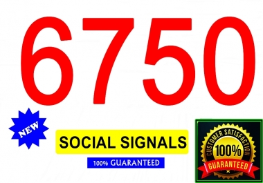 Provide 6750 Premium Authority Social Signals For POSITIVE Effect On SEO Of Website